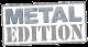 metal Edition